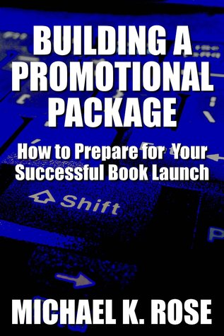 Building a Promotional Package: How to Prepare for Your Successful Book Launch