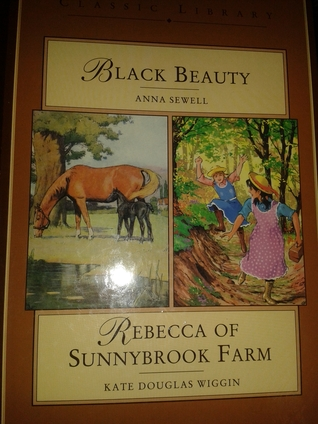 Black Beauty and Rebecca of Sunnybrook Farm