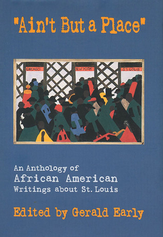 ain-t-but-a-place-an-anthology-of-african-american-writings-about-st-louis