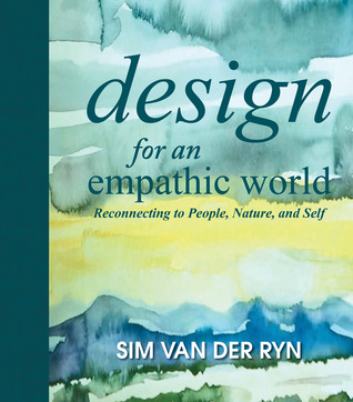 Design for an Empathic World: Reconnecting People, Nature, and Self