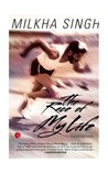The Race of My Life by Milkha Singh
