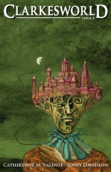 Clarkesworld Magazine, Issue 3 (Clarkesworld Magazine, #3)