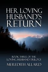 Her Loving Husband's Return (Loving Husband, #3)