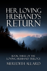 Her Loving Husband's Return (Loving Husband, #3)