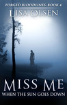 Miss me when the sun goes down (Forged Bloodlines #4)