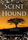 Scent Hound by Ashley Jeffery