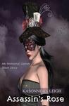 Assassin's Rose by KaSonndra Leigh
