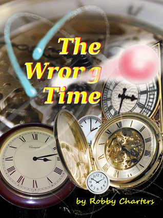 The Wrong Time by Robby Charters