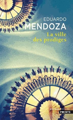 La Ville des prodiges por Eduardo Mendoza, Olivier Rolin