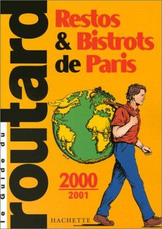 Le guide du Routard: Restos & bistrots de Paris 2000-2001