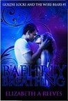 Baehrly Breathing (Goldie Locke and the Were Bears, #1)