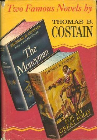 Two Famous Novels, For My Great Folly and The Moneyman