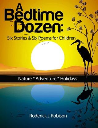 Children's eBook: A Bedtime Dozen: Six Stories & Six Poems For Children