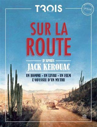 Sur la route d'après Jack Kerouac - Hors-Série Trois Couleurs / MK2