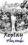 Audio Distortion: Replay