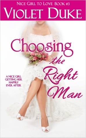 Choosing the Right Man - Nice Girl to Love, Vol 3