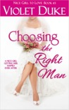 Choosing the Right Man - Nice Girl to Love, Vol 3 by Violet Duke