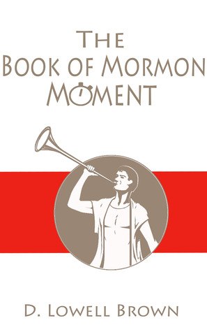 The Book of Mormon Moment