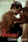 Behind Closed Doors by Ashelyn Drake