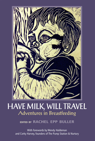 have-milk-will-travel-adventures-in-breastfeeding