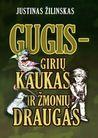 Gugis - girių kaukas ir žmonių draugas
