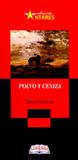 Polvo y Ceniza by Eliécer Cárdenas