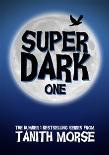 Super Dark by Tanith Morse