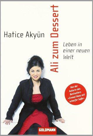 Ali zum Dessert : Leben in einer neuen Welt PDF MOBI por Hatice Akyün 978-3442156054