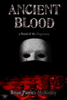 Ancient Blood: A Novel of the Hegemony (The Order Saga, #1)