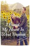 I Found My Heart In West Virginia by Chelsea Falin