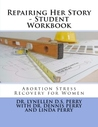 Repairing Her Story - Student Workbook: Abortion Stress Recovery for Women