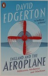 England and the Aeroplane: Militarism, Modernity and Machines