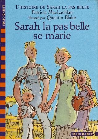 Sarah la pas belle se marie (Sarah, Plain and Tall #2)