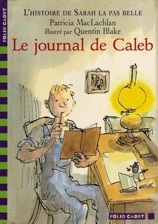 Le journal de Caleb (Sarah, Plain and Tall #3)