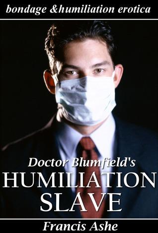 Dr. Blumfield's Humiliation Slave