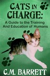 Cats in Charge: A Guide to the Training and Education of Humans