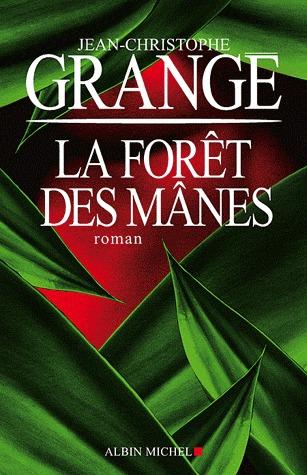 Ebook La Forêt des Mânes by Jean-Christophe Grangé TXT!