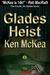 Glades Heist by Ken McKea