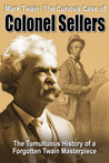 Mark Twain: The Curious Case of Colonel Sellers
