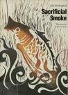 Sacrificial Smoke: Volume 3 in The Holme Trilogy