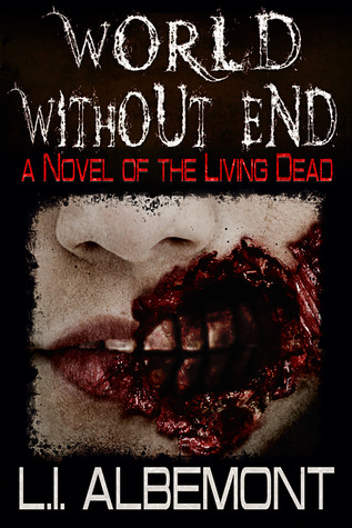 World Without End: A Novel of the Living Dead
