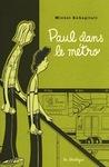 Paul dans le métro by Michel Rabagliati
