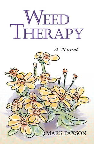 Weed therapy by Mark Paxson
