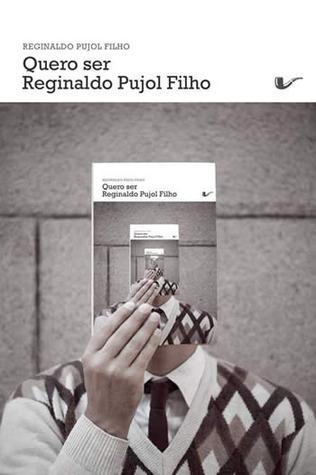 Quero ser Reginaldo Pujol Filho