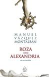 Roza din Alexandria by Manuel Vázquez Montalbán