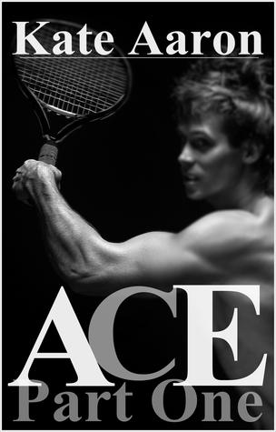 Ace, Part One (Ace, #1)