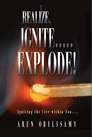 Realize, Ignite.....Explode!