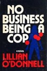 No Business Being a Cop
