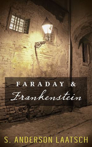 Faraday & Frankenstein (Warnings to the Curious #1)