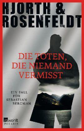 Die Toten, die niemand vermisst (Sebastian Bergman, #3)